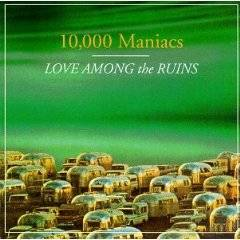 10,000 Maniacs - Love Among the Ruins album CD cover