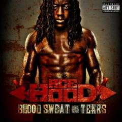 Ace Hood - Blood, Sweat & Tears album CD cover