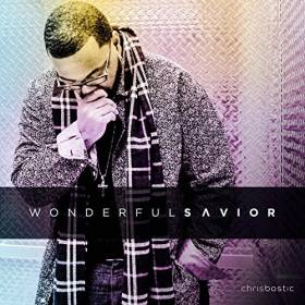 Chris Bostic - Wonderful Savior album CD cover