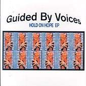 Guided By Voices - Hold On Hope Ep album CD cover