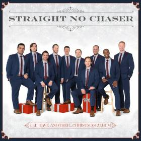 Straight No Chaser - I'll Have Another...Christmas Album album CD cover