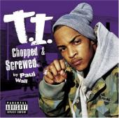 T.I. - Chopped & Screwed album CD cover
